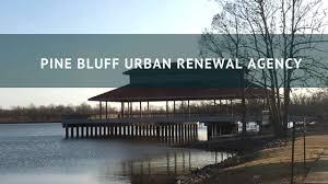 Pine Bluff Urban Renewal Agency talks projects underway; Announces new Interim Executive Director